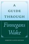 A Guide through Finnegans Wake - Edmund L. Epstein