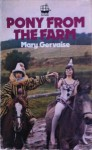 Pony from the Farm - Mary Gervaise