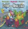 Gertrude and Reginald the Monsters Talk about Living and Nonliving - Eric Braun, Cristian Bernardini
