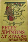 Petey Simmons at Siwash - George Fitch, Edmund Vance Cooke