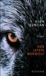 Der letzte Werwolf: Roman (German Edition) - Glen Duncan, Peter Torberg