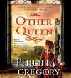 The Other Queen - Graeme Malcolm, Philippa Gregory, Bianca Amato, Dagmara Dominczyk
