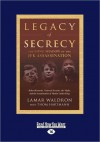 Legacy of Secrecy: The Long Shadow of the JFK Assassination - Lamar Waldron