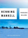 Faceless Killers (Wallander, #1) - Henning Mankell, Dick Hill