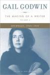 The Making of a Writer, Volume 2: Journals, 1963-1969 - Gail Godwin, Rob Neufeld