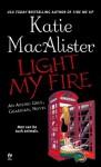 Light My Fire: An Aisling Grey, Guardian, Novel - Katie MacAlister
