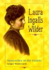 Laura Ingalls Wilder: Storyteller of the Prairie (Lerner Biographies) - Ginger Wadsworth