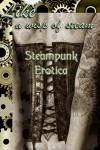 Like A Wisp of Steam: Steampunk Erotica - Cecilia Tan, Peter Tupper, Jason Rubis, Vanessa Vaughn