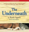 The Underneath (Audio) - Kathi Appelt, Gabra Zackman