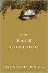The Back Chamber - Donald Hall