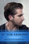 E for Ekhono - Mette Ivie Harrison