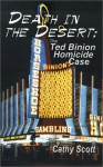 Death in the Desert: The Ted Binion Homicide Case - Cathy Scott