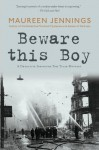 Beware This Boy (Detective Inspector Tom Tyler Mystery) - Maureen Jennings