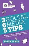 365 Social Media Tips: A year of ideas for marketing your business via LinkedIn, Twitter, Facebook and more! - Karen James