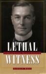 Lethal Witness: Sir Bernard Spilsbury, Honorary Pathologist - Andrew Ross