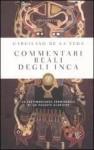 Commentari reali degli Inca - Garcilaso de la Vega, Francesco Saba Sardi