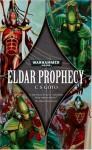 Eldar Prophecy - C.S. Groto, CS Goto