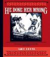 He Done Her Wrong - Milt Gross, Craig Yoe, Paul Karasik