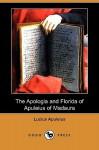The Apologia and Florida of Apuleius of Madaura (Dodo Press) - Apuleius, H.E. Butler