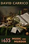 1635: Music and Murder (1632 Universe) - David Carrico