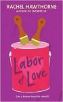 Labor of Love - Rachel Hawthorne