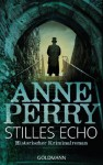 Stilles Echo: 8. Fall für Inspector Monk - Historischer Kriminalroman (German Edition) - Anne Perry, Michaela Link