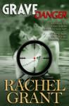 Grave Danger - Rachel Grant