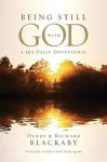 Being Still with God Every Day - Henry T. Blackaby, Richard Blackaby