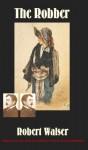 The Robber - Robert Walser, Susan Bernofsky