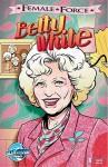 Female Force: Betty White - Patrick McCray, Todd Tennant
