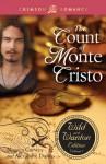 The Count of Monte Cristo: The Wild and Wanton Edition, V3 - Monica Corwin