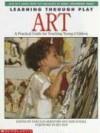 Learning Through Play: Art - Jane Schall, Nancy-Jo Hereford, Bev Bos, Scholastic Inc.