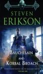 Bauchelain and Korbal Broach: Three Short Novels of the Malazan Empire, Volume One - Steven Erikson