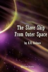 The Slave Ship from Outer Space - Harry Bates