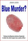 Blue Murder? - Joan Lock