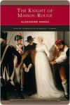 The Knight of Maison-Rouge - Bruce Murphy, Alexandre Dumas