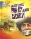 America Debates Privacy Versus Security - Jeri Freedman