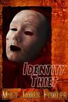 Identity Thief - Milo James Fowler