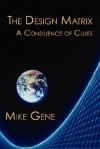The Design Matrix: A Consilience of Clues - Mike Gene