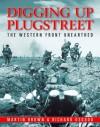 Digging Up Plugstreet: The Archaeology of a Great War Battlefield - Richard Osgood, Martin Brown