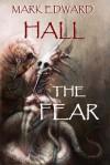 The Fear - Mark Edward Hall