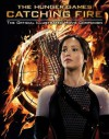 Catching Fire: The Official Illustrated Movie Companion (Hunger Games Trilogy) - Kate Egan