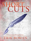 Short Cuts - Collected Short Stories Vol 1 - Erik Boman