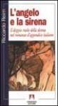 L'angelo e la sirena: Il doppio ruolo della donna nel romanzo d'appendice italiano - Riccardo Reim