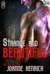 Strange and Beautiful - JoAnne Kenrick