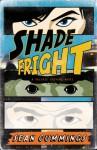 Shade Fright - Sean Cummings