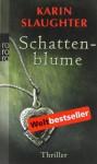 Schattenblume - Karin Slaughter, Sophie Zeitz