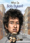 Who Is Bob Dylan? (Who Was...?) - Jim O'Connor, John O'Brien, Nancy Harrison