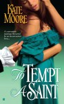 To Tempt a Saint - Kate Moore