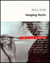 Imaging Desire (Writing Art) - Mary Kelly
